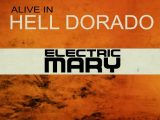 ELECTRIC MARY – Alive In Hell Dorado
