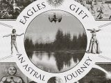 EAGLES GIFT – An Astral Journey