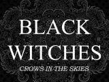 BLACK WITCHES – Crows In The Skies