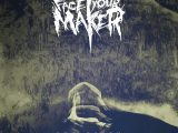 FACE YOUR MAKER – Ego Death
