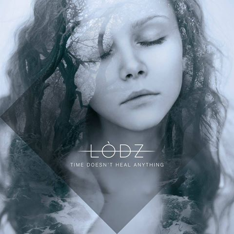 LODZ – Time Doesn't Heal Anything