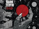 BARE TEETH – First The Town, Then The World