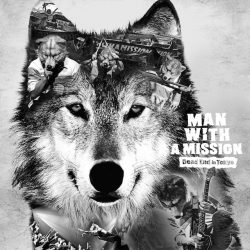 MAN WITH A MISSION – Dead end in Tokyo [European Edition]