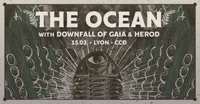 [Live Report] The Ocean+Downfall Of Gaia+Herod-15.03-CCO Villeurbanne (69)